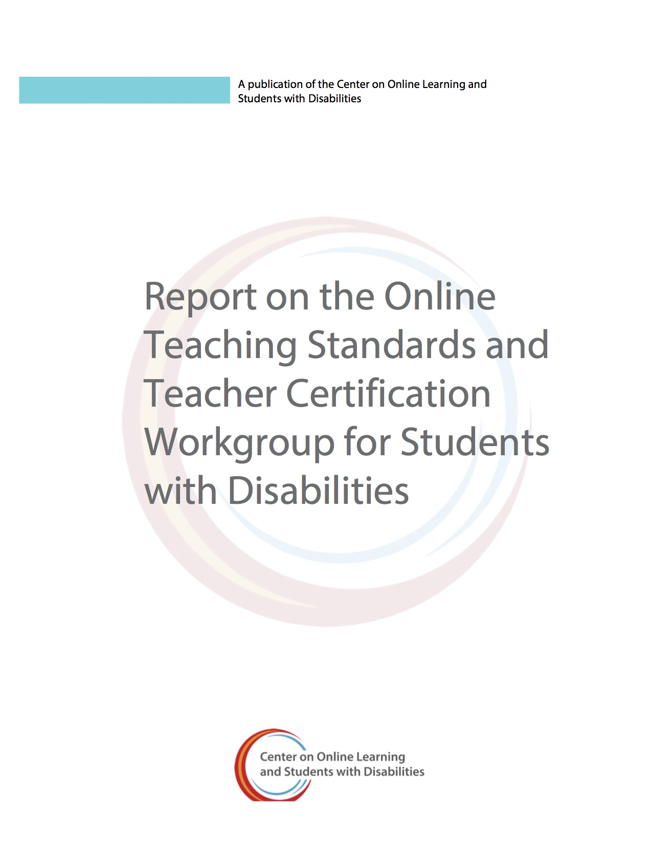 Report On The Online Teaching Standards And Teacher Certification Workgroup For Students With Disabilities
