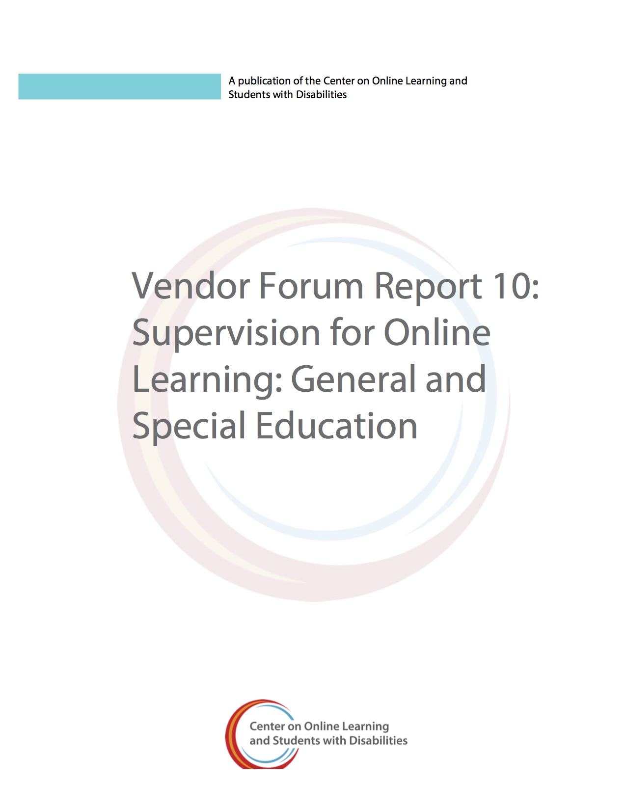 Vendor Forum Report 10: Supervision For Online Learning: General And Special Education