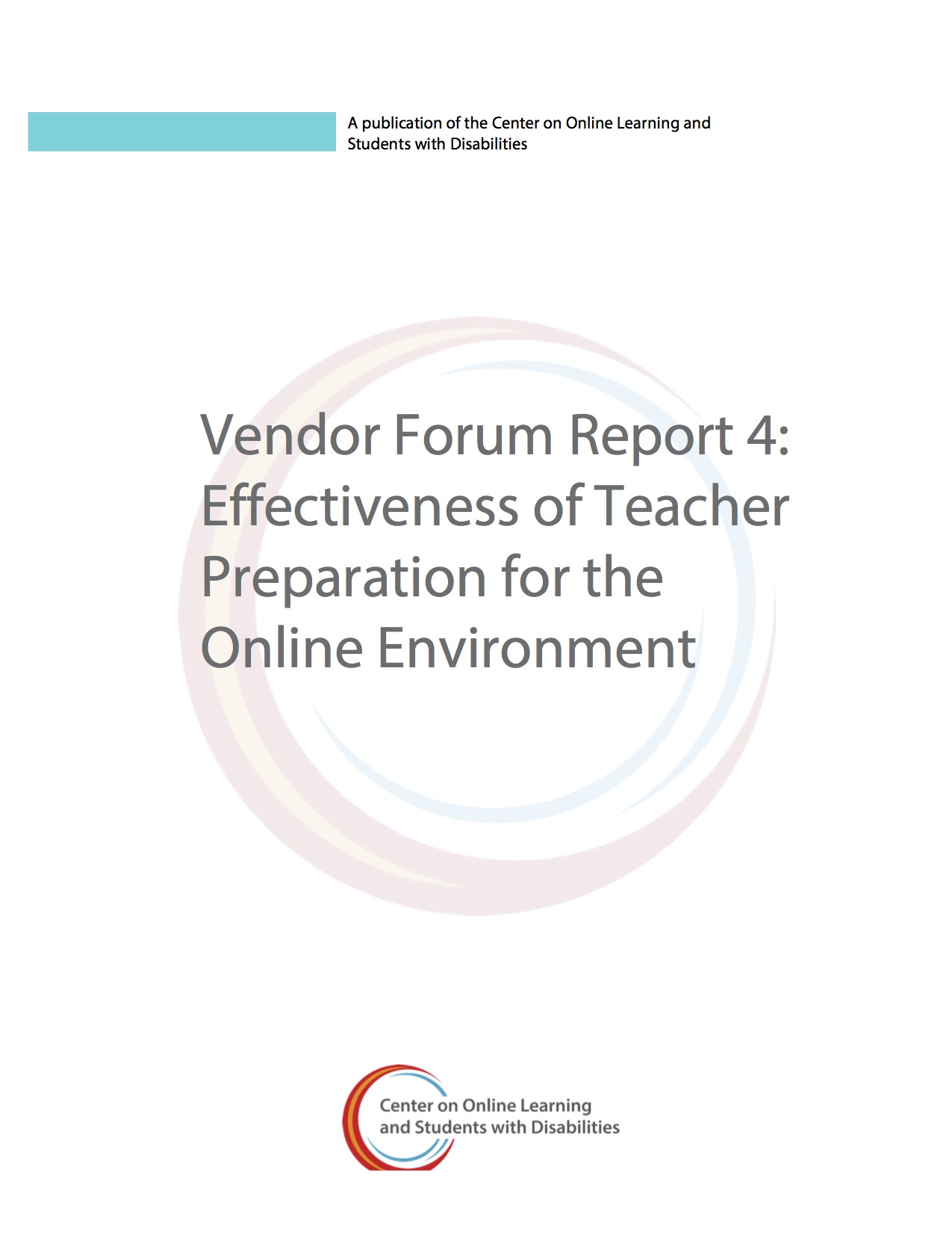 Vendor Forum Report 4: Effectiveness Of Teacher Preparation For The Online Environment