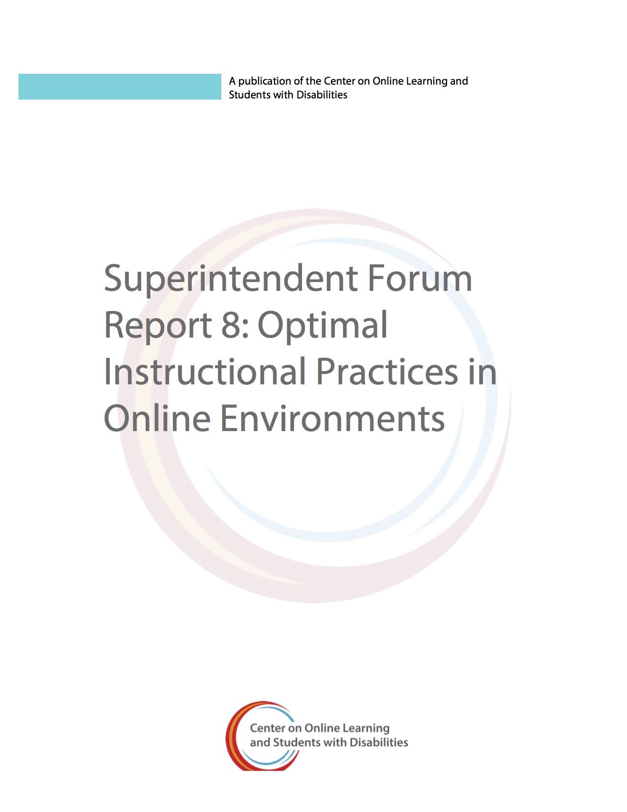 Superintendent Forum Report 8: Optimal Instructional Practices In Online Environments