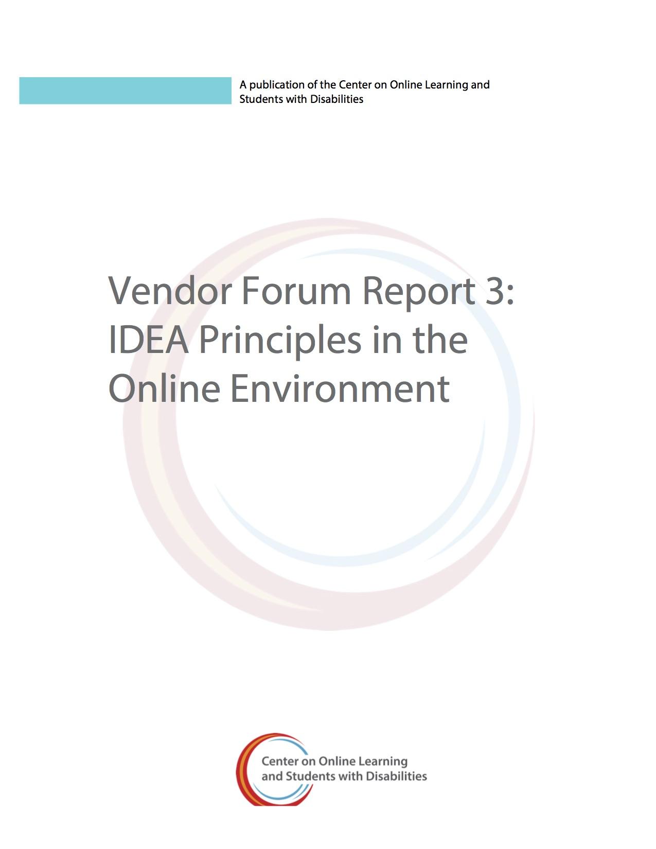 Vendor Forum Report 3: IDEA Principles In The Online Environment