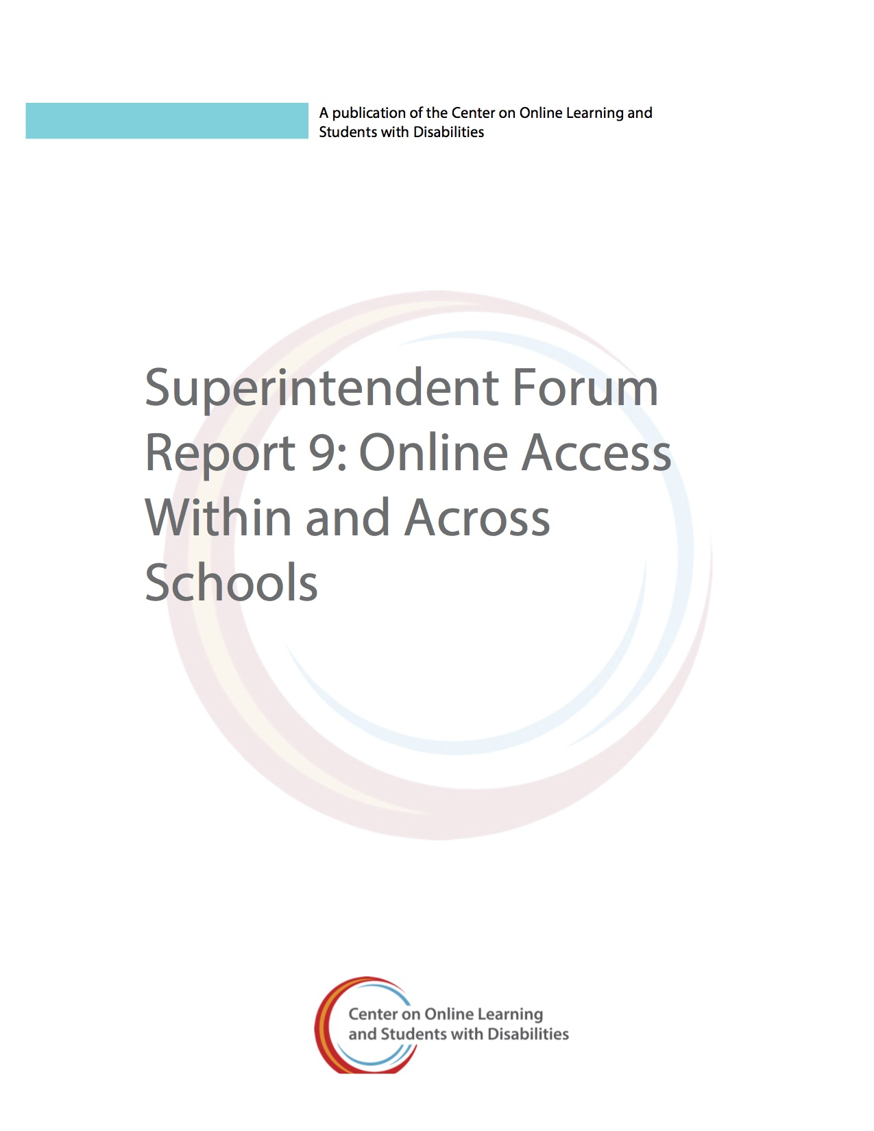 Superintendent Forum Report 9: Online Access Within And Across Schools