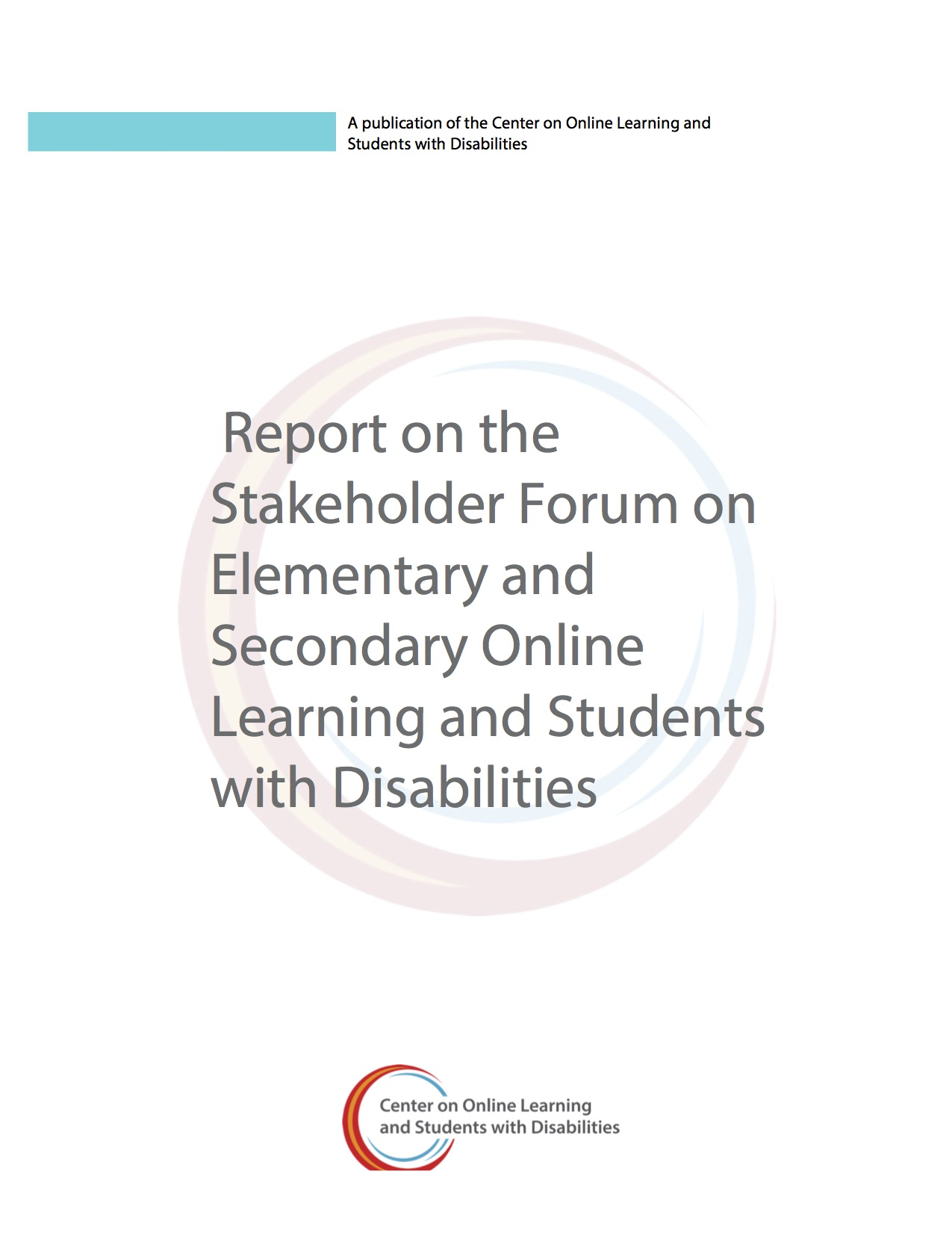 Report On The Stakeholder Forum On Elementary And Secondary Online Learning And Students With Disabilities