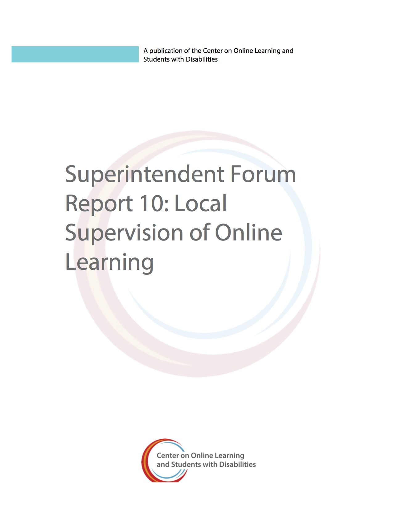 Superintendent Forum Report 10: Local Supervision Of Online Learning