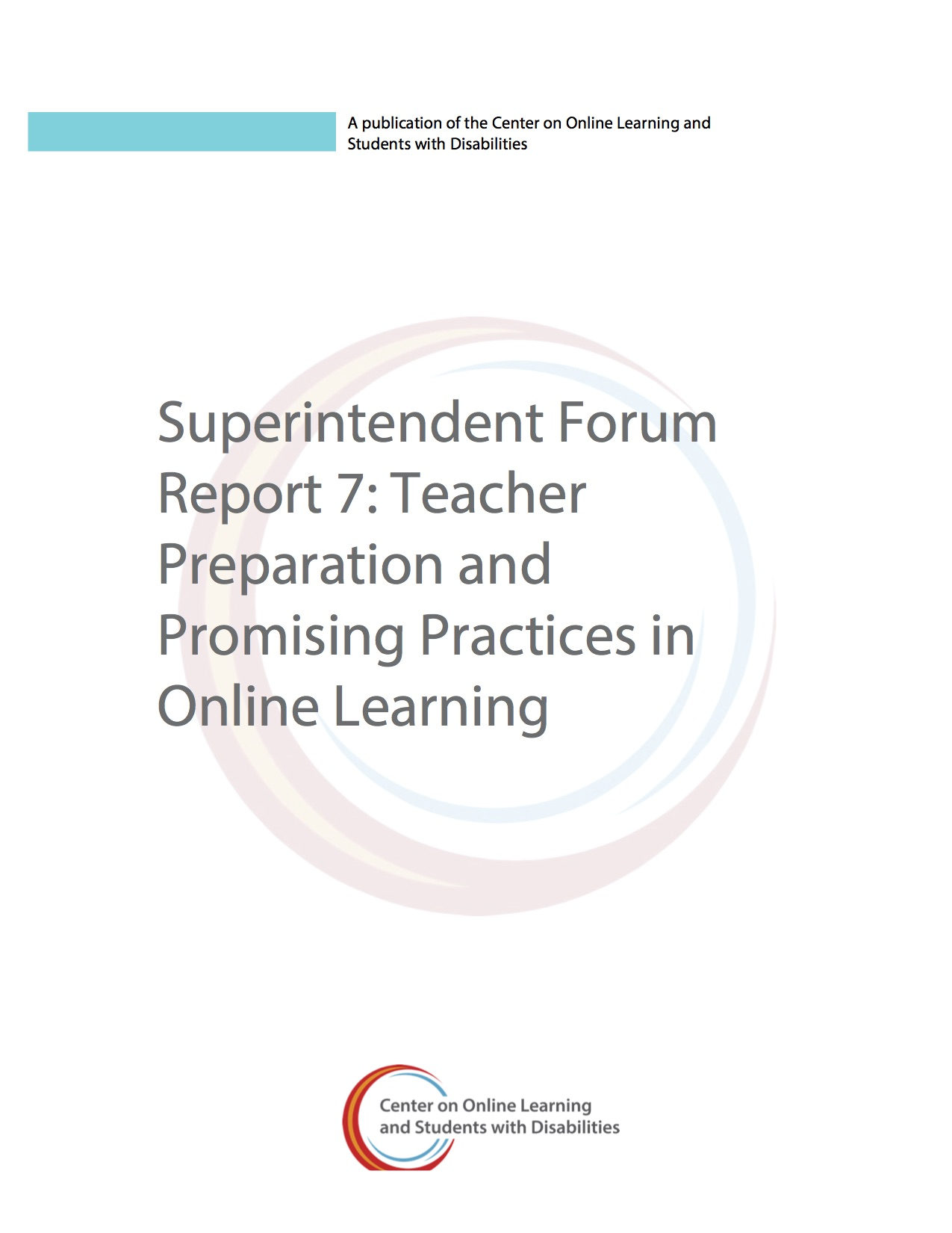 Superintendent Forum Report 7: Teacher Preparation And Promising Practices In Online Learning