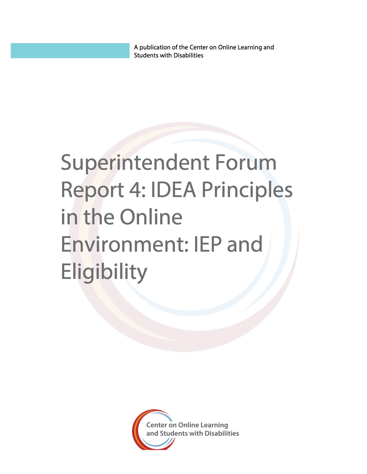 Superintendent Forum Report 4: IDEA Principles In The Online Environment: IEP And Eligibility