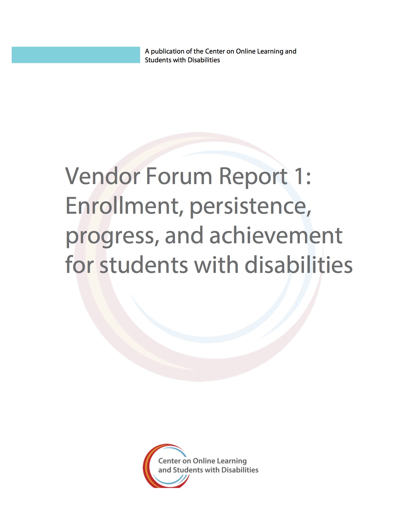Vendor Forum Report 1: Enrollment, Persistence, Progress, And Achievement For Students With Disabilities