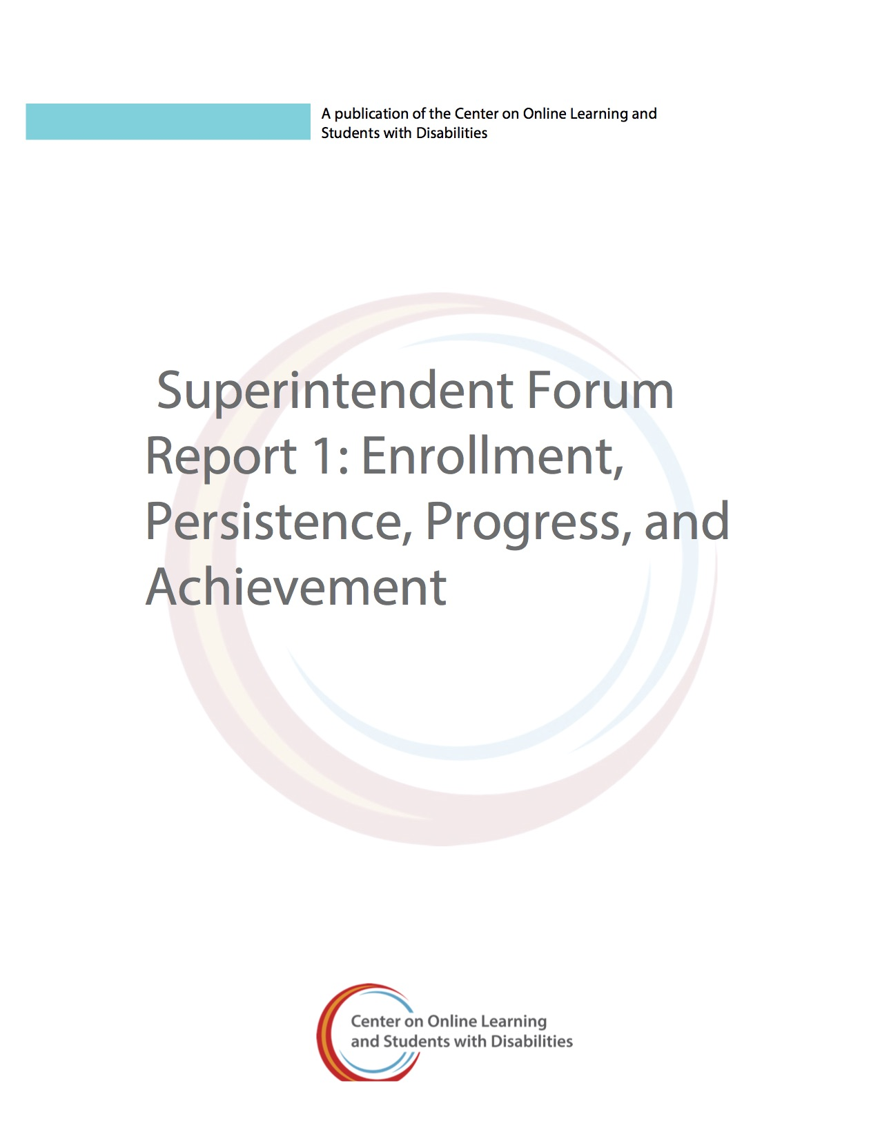 Superintendent Forum Report 1: Enrollment, Persistence, Progress, And Achievement