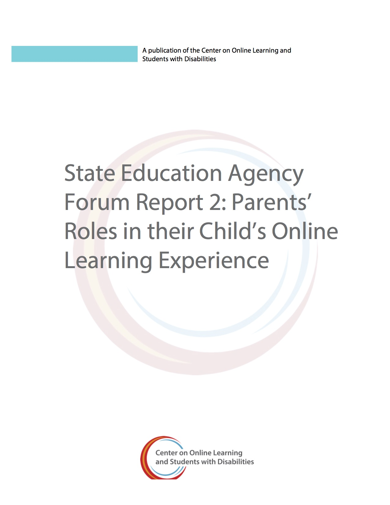 State Education Agency Forum Report 2: Parents' Roles In Their Child's Online Learning Experience