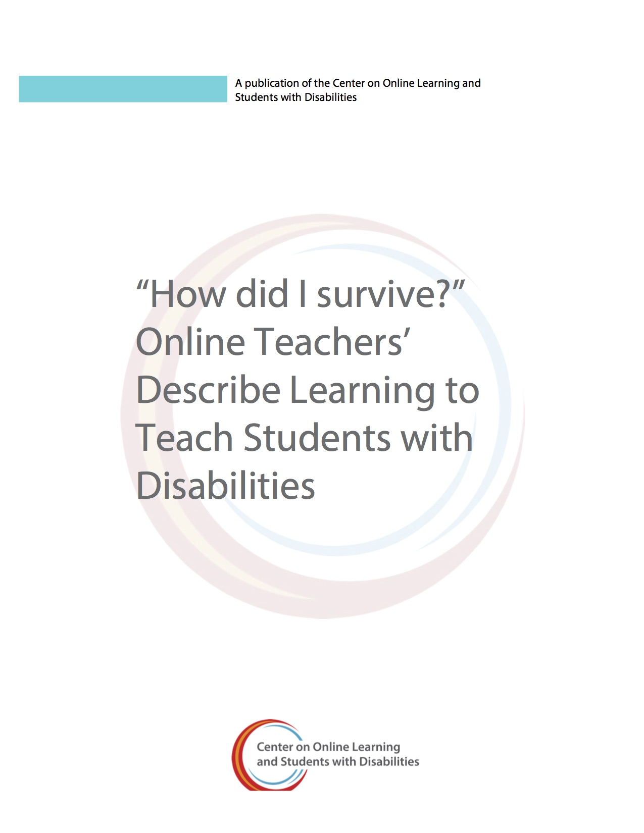 """How Did I Survive?"" Online Teachers' Describe Learning To Teach Students With Disabilities"